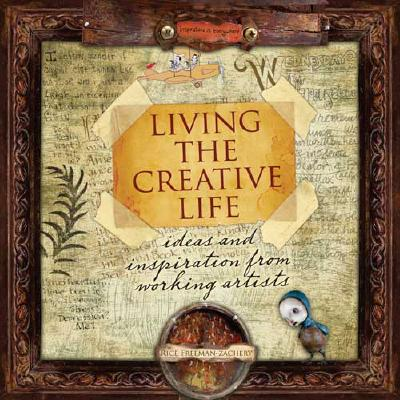 Living the Creative Life By Freeman-Zachery, Rice